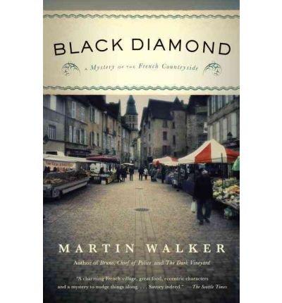[(Black Diamond)] [Author: Martin Walker] published on (July, 2012)
