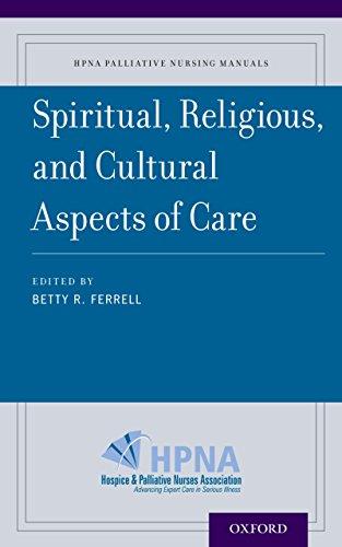 Spiritual, Religious, and Cultural Aspects of Care (HPNA Palliative Nursing Manuals Book 5) (English Edition)