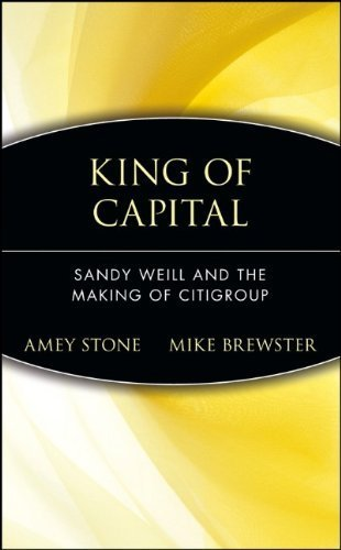 king-of-capital-sandy-weill-and-the-making-of-citigroup-hardcover-june-11-2002