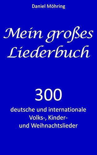 Deutsche Kinder Weihnachtslieder.Mein Großes Liederbuch 300 Deutsche Und Internationale Volks
