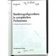 Bundestagsabgeordnete in europäischen Parlamenten. Zur Soziologie des europäischen Parlamentariers.