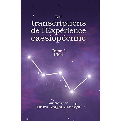 Les transcriptions de l Expérience cassiopéenne Tome 1, 1994
