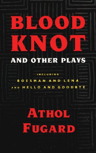 Download Blood Knot and Other Plays including Boesman And