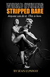 World Cycling Stripped Bare: Anyone can cycle the world. This is how.