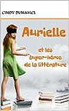 Aurielle et les super-héros de la littérature: Roman