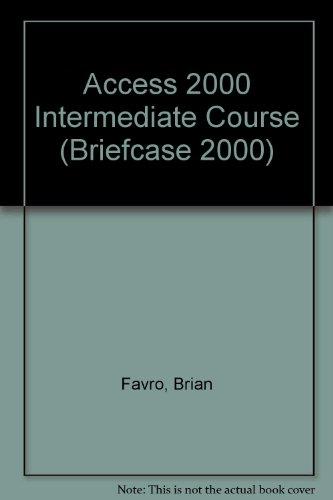 Access 2000 Intermediate Course (Briefcase 2000) por Brian Favro