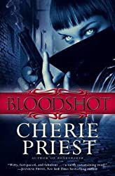 [Bloodshot] (By: Cherie Priest) [published: July, 2011]