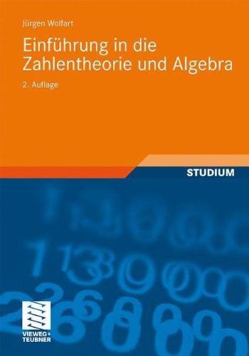 Einführung In Die Zahlentheorie Und Algebra (Vieweg Studium; Aufbaukurs Mathematik) (German Edition)