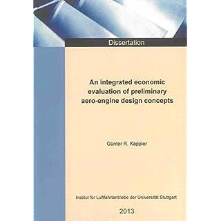 An integrated economic evaluation of preliminary aero-engine design concepts (Berichte aus der Luft- und Raumfahrttechnik)