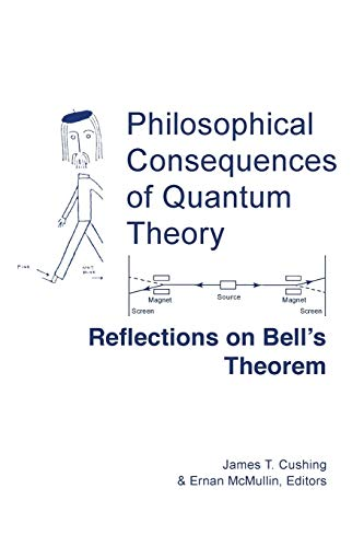 Philosophical Consequences of Quantum Theory: Reflections on Bell's Theorem (Studies in Science and the Humanities from the Reilly Center)