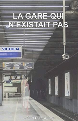 La gare qui n'existait pas par Joël Verbauwhede