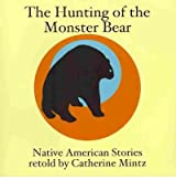 [The Hunting of the Monster Bear [ THE HUNTING OF THE MONSTER BEAR ] By Mintz, Catherine ( Author )Oct-01-2007 Paperback