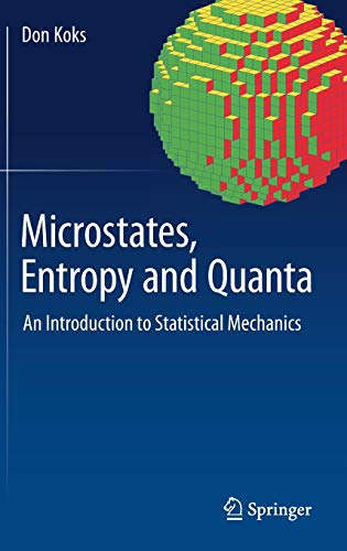 Microstates, Entropy and Quanta: An Introduction to Statistical Mechanics par  Don Koks