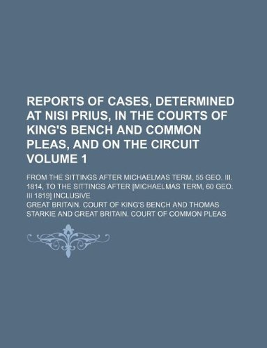 Reports of cases, determined at nisi prius, in the courts of King's bench and Common pleas, and on the circuit Volume 1 ; from the sittings after ... [Michaelmas term, 60 Geo. III 1819] inclusive