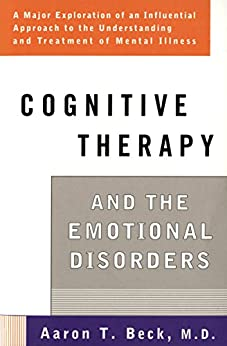Cognitive Therapy and the Emotional Disorders (Meridian) by [Beck, Aaron T.]