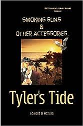 Smoking Guns & Other Accessories: Tyler's Tide