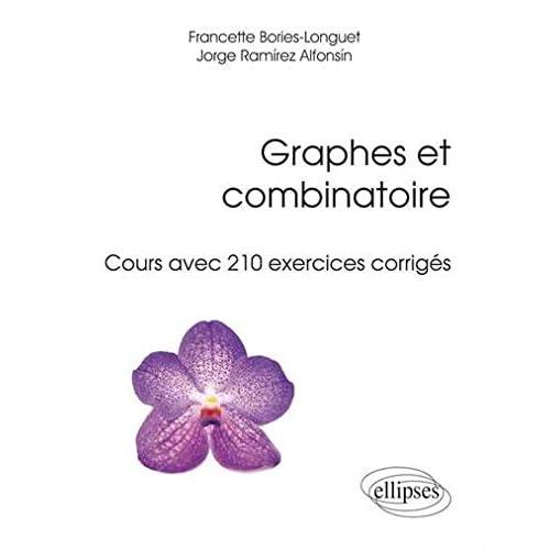 Graphes et Combinatoire Cours avec 210 Exercices Corrigés