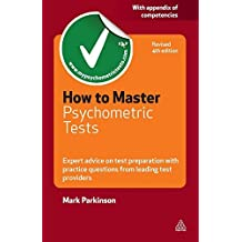 How to Master Psychometric Tests: Expert Advice on Test Preparation with Practice Questions from Leading Test Providers (Careers & Testing) by Mark Parkinson (2010-09-20)
