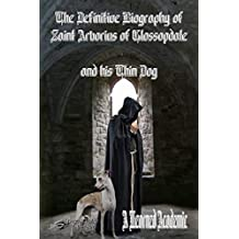 The Definitive Biography of St Arborius of Glossopdale and his Thin Dog
