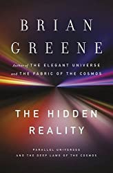 The Hidden Reality: Parallel Universes and the Deep Laws of the Cosmos by Brian Greene (2011-02-03)