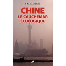 CHINE, LE CAUCHEMAR ÉCOLOGIQUE