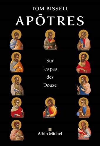 Apôtres: Sur les pas des Douze (A.M. BIOG.MEM.) por Tom Bissell