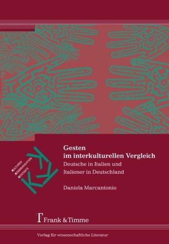 Deutsche in Italien und Italiener in Deutschland: Deutsche in Italien und Italiener in Deutschland (Kulturen – Kommunikation – Kontakte)