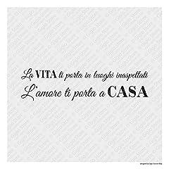 Idea Regalo - Adesivi Murali Frasi La VITA ti porta in luoghi inaspettati L'AMORE ti porta a CASA (100 x 26 cm, Nero)