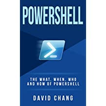 Powershell: The What, When and How of Powershell (David Chang - Programming  Book 1) (English Edition)