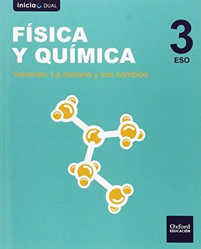 Física y química libro del alumno eso 3 (inicia dual)