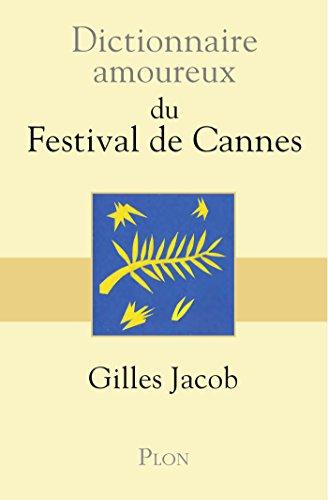 Dictionnaire amoureux du festival de Cannes (DICT AMOUREUX) (French Edition)