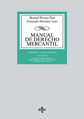 Manual de Derecho Mercantil: Vol. II. Contratos mercantiles. Derecho de los títulos-valores. Derecho Concursal (Derecho - Biblioteca Universitaria De Editorial Tecnos)