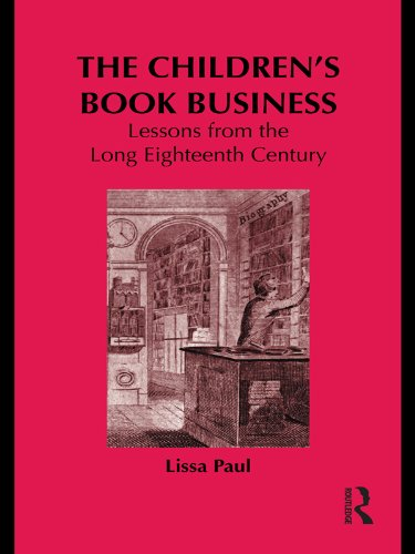 The Children's Book Business: Lessons from the Long Eighteenth Century (Children's Literature and Culture 72) (English Edition)