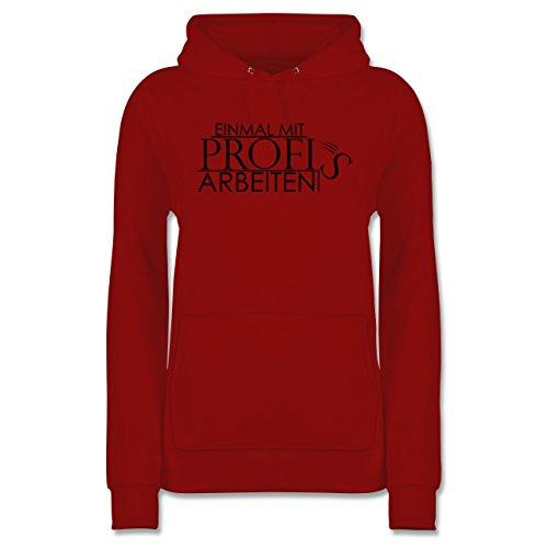 Statement Shirts - Einmal mit Profis - L - Rot - JH001F - Damen Hoodie
