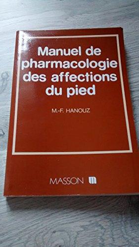 Manuel de pharmacologie des affections du pied