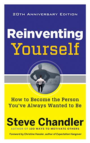 Reinventing Yourself, 20th Anniversary Edition: How to Become the Person You've Always Wanted to Be (English Edition) - Transformation Solution