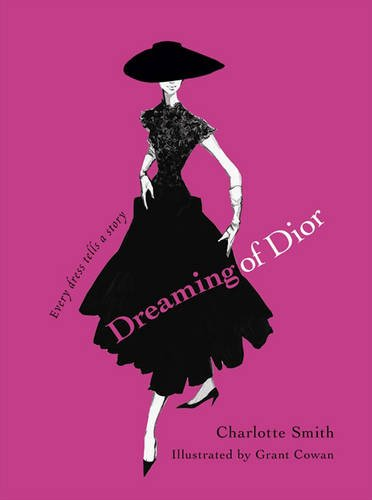 Dreaming of Dior : Every Dress Tells a Story