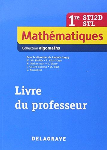 Mathématiques 1ere STI, 2de STL : Livre du professeur 2015