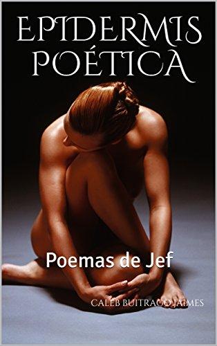 Epidermis poética: Poemas de Jef por Caleb Buitrago Jaimes