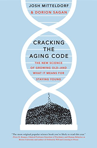 Cracking the Aging Code: The New Science of Growing Old - And What It Means for Staying Young