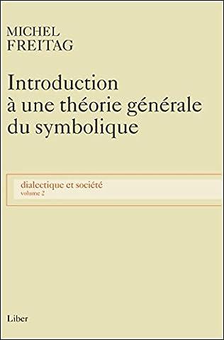 Dialectique et société, tome 2 : Introduction à une théorie générale du symbolique