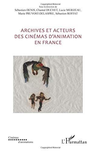 Archives et acteurs des cinémas d'animation en France