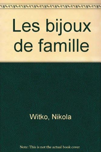Les bijoux de famille par Nikola Witko