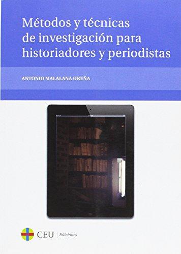 Métodos y técnicas de investigación para historiadores y periodistas (Textos Docentes)