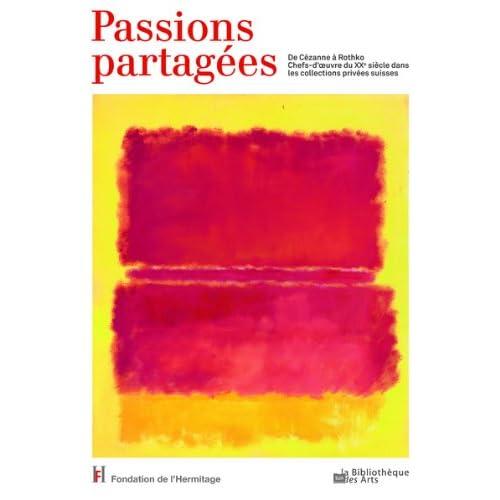 Passions partagées. De Cézanne à Rothko. Chefs-d'oeuvres du XXè siècle dans les collections privées