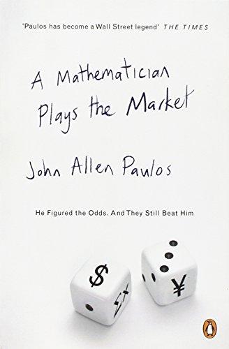 A Mathematician Plays the Market por John Allen Paulos