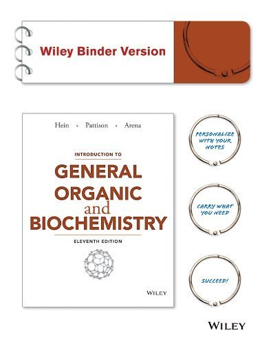 Introduction to General, Organic, and Biochemistry 11th Binder edition by Hein, Morris, Pattison, Scott, Arena, Susan, Best, Leo R. (2014) Loose Leaf