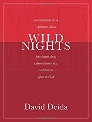 Wild Nights: Conversations with Mykonos about Passionate Love, Extraordinary Sex, and How to Open to God by David Deida (2005-01-01)