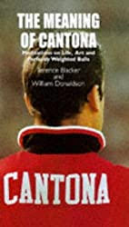 The Meaning of Cantona: Meditations on Life, Art and Perfectly Weighted Balls by Kit Bryson (1997-05-12)