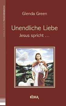 Unendliche Liebe: Jesus spricht von [Green, Glenda]